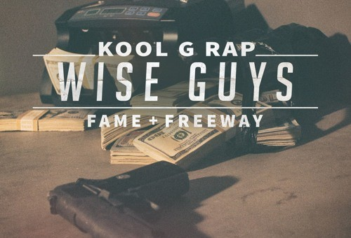 Kool G Rap – Wise Guys Ft. Freeway & Fame (of M.O.P.)