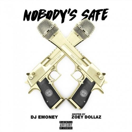 nobodys-safe-zoey-dollaz-cover-500x500 Zoey Dollaz - Nobody's Safe (Mixtape)