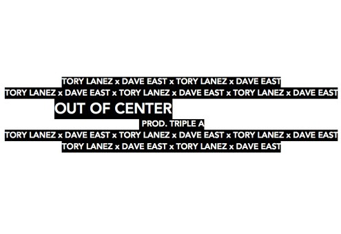 Tory Lanez x Dave East – Out Of Center