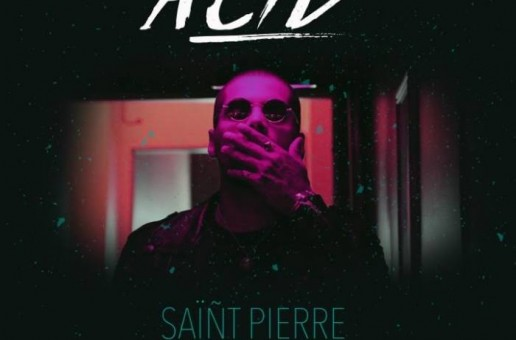 SAïÑT Pierre – Acid (Prod. by Paul Couture)