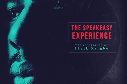 Sheik Kargbo – The Speakeasy Experience (Album Stream)