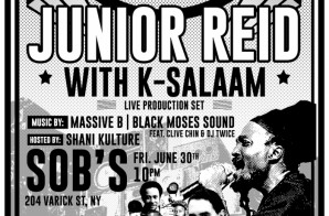 "Junior Reid & K-Salaam ""Give Love"" EP Release party @SOB's!"