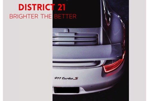 District 21 – Brighter The Better (Video)