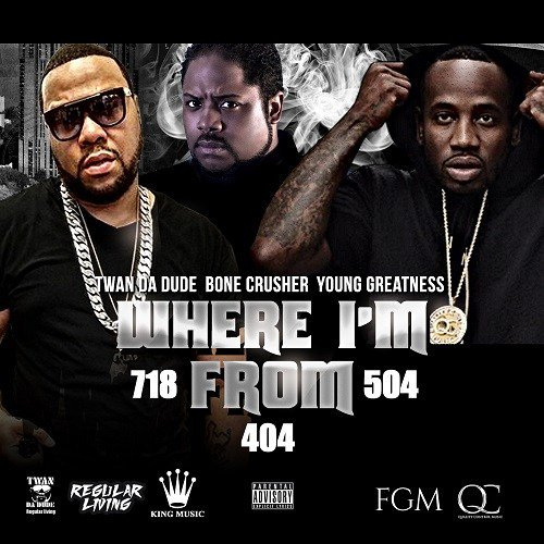 DCe9dFfUQAAvVHm Twan Da Dude x Young Greatness x Bone Crusher - Where I'm From (Video)