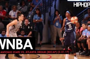 Run With The Dream: San Antonio Stars vs. Atlanta Dream (Recap) (5-31-17) (Video)