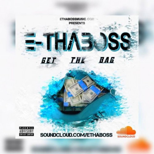 E-Tha-Boss-500x500 E-Tha Boss - Get The Bag