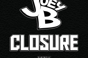Joey B – Closure Ft. Joe Budden, KXNG Crooked, Tsu Surf & More! (Album Stream)