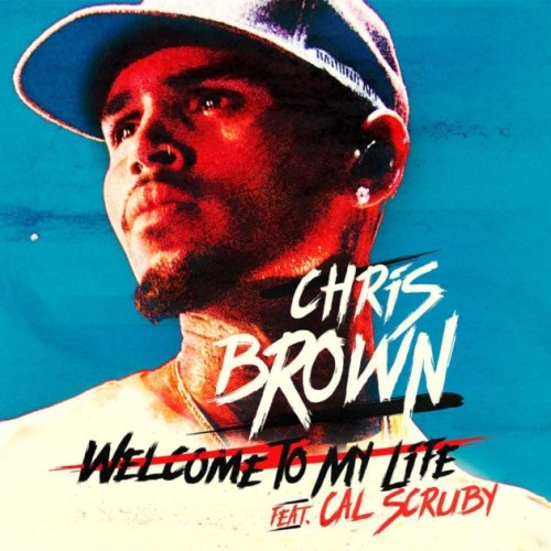 cb-500x500 Chris Brown x Cal Scruby - Welcome To My Life