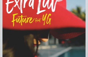 Future – Extra Luv Ft. YG (Video)