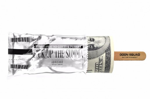 Bump J – Fuck Up The Summa Ft. Yo Gotti & Pusha T