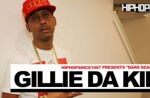 "HipHopSince1987 Presents ""Bars Season"" – Gillie Da Kid"