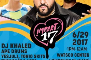 IMPACT '17 Featuring DJ Khaled, YesJulz, Rico Love, Lyft & More