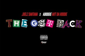 Juelz Santana – The Get Back Ft. A Boogie Wit Da Hoodie
