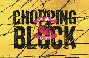 "Slaughterhouse – ""Chopping Block"""