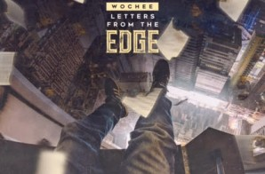 Wochee – Letter's From The Edge (Mixtape)