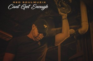 Red SoulMuzik – Can't Get Enough