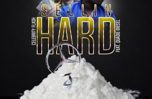 Celebrity Flash x Quadie – Sellin Hard