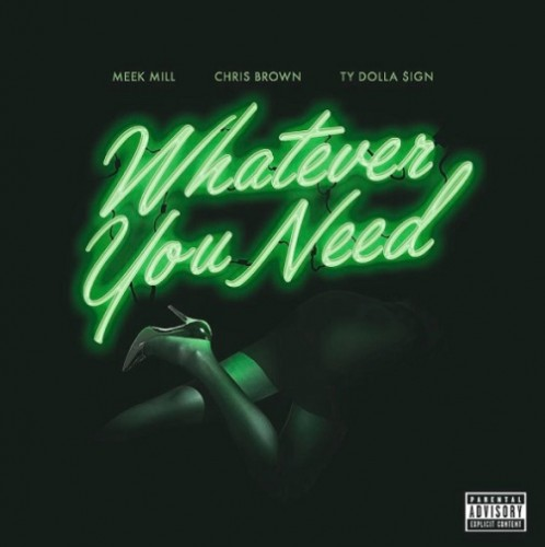 whatever-you-need-498x500 Meek Mill - Whatever You Need Ft. Chris Brown x Ty Dolla $ign