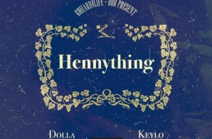 Dolla – Hennything Can Happen Ft. Keylo