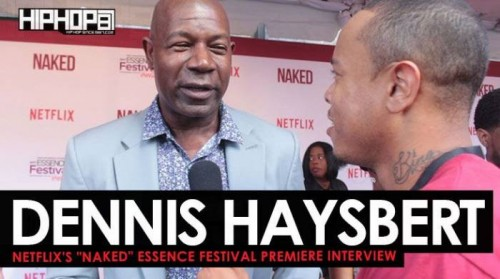 "Dennis-500x279 Dennis Haysbert Talks Netflix's film 'NAKED', 'The Dark Tower', The 2017 Oakland Raiders & More at the Netflix ""NAKED"" Essence Festival Premiere (Video)"