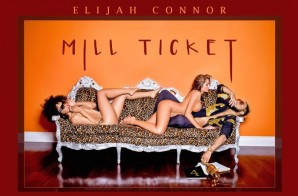Elijah Connor – Mill Ticket