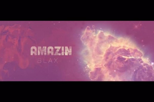 BLAX – Amazin Ft. Fivy (Video)