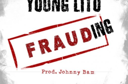 Young Lito – Frauding