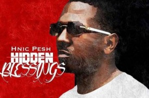 HNIC Pesh – Hidden Blessings (Album)