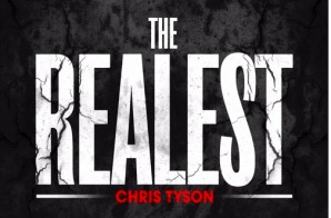 Chris Tyson – The Realest