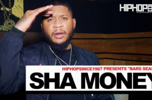 "HipHopSince1987 Presents ""Bars Season"" with Sha Money"