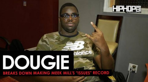 "dougie-issues-500x279 Dougie Shows How He Made ""Issues"" off Meek Mill's ""Wins & Losses"" Album (HHS198 Exclusive)"
