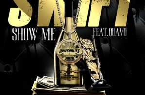 Swift – Show Me Ft. Quavo