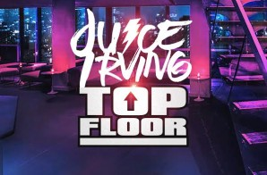 Juice Irving – Top Floor