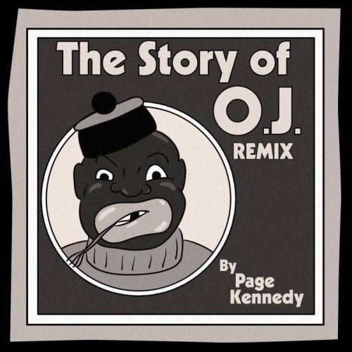 unnamed-23-500x500 Page Kennedy - The Story of O.J. (Remix)