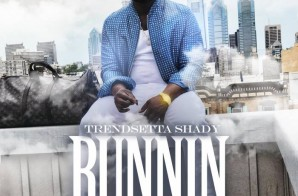 TrendSetta Shady – Runnin (Video)
