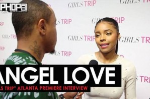 "Angel Love Talks Her Favorite Girls Trip, ""Bad Ass Brown Chick"" & More at the Advanced 'Girls Trip' Screening in Atlanta (Video)"