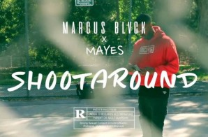 Marcus Black – Shoot Around Ft. Mayes (Video)