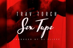 Trav Torch – Sex Tape