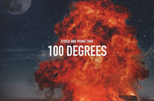 Strick – 100 Degrees Ft. Young Thug
