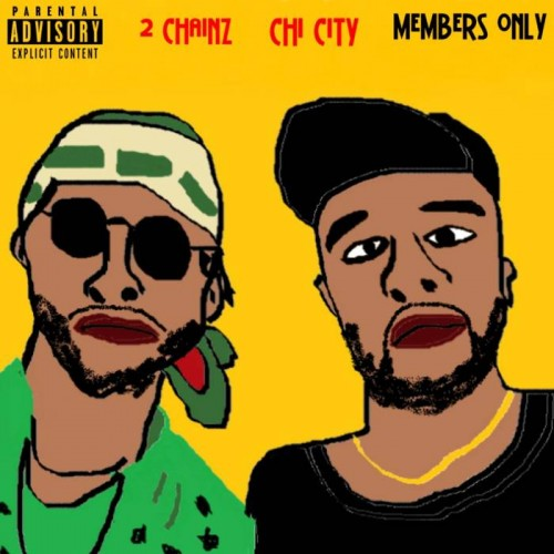 Chi-City-500x500 Chi City - Members Only Ft. 2 Chainz