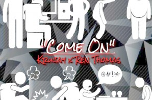 Krujay x Ren Thomas – Come On