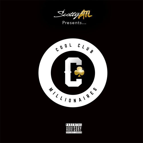 Cool-Club-Millionaires Scotty ATL - Cool Club Millionaires (Mixtape)