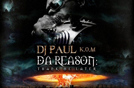 DJ Paul – Da Reason: Thank Me Later (Mixtape)