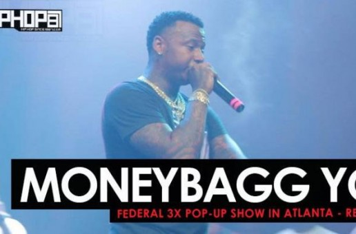 MoneyBagg Yo – Federal 3X Pop-Up Show in Atlanta (Recap) (Video)