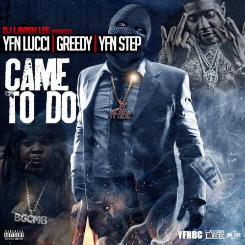 came-to-do-500x500 YFN Lucci - Came To Do Ft. Greedy & YFN Step