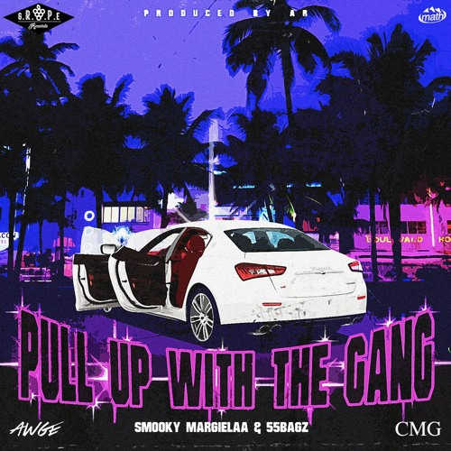 pull-up-with-the-gang Smooky Margielaa - Pull Up With The Gang Ft. 55 Bagz