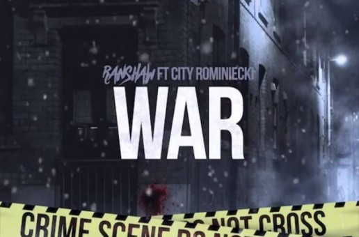 RanShaw feat. City Rominiecki – War (Prod. by J Sparkz)