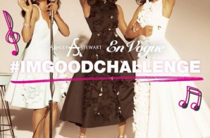 En Vogue Teams Up With Fashion Brand Ashley Stewart For #IMGOODCHALLENGE!