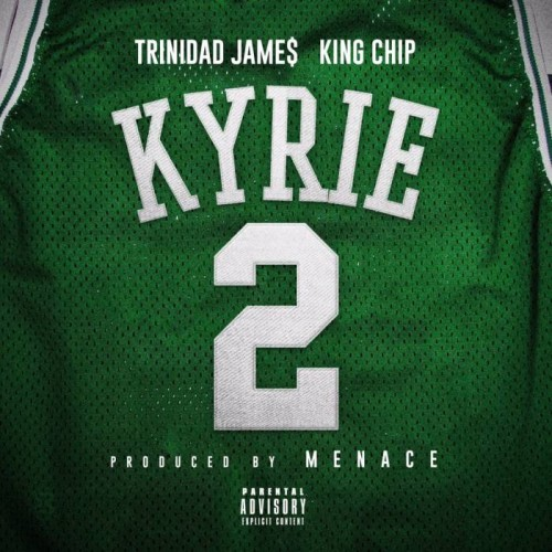 1-1-500x500 Menace - Kyrie Ft. Trinidad James & King Chip