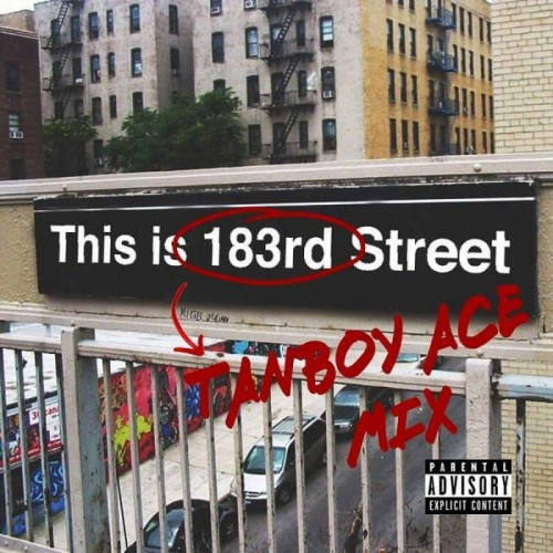 "183rd_Cover-500x500 DJ Tanboy Ace - This is 183rd Street"" (Tanboy Official Mix) Ft. Kendrick Lamar, French Montana & More"